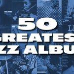 最高のジャズ・アルバム・ベスト50