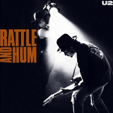 U2 – 『RATTLE AND HUM(邦題:魂の叫び)』:スタジオから銀幕まで、ガラガラ、ブンブン