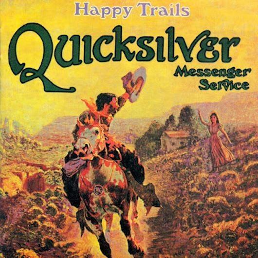 クイックシルヴァー・メッセンジャー・サービスの『Happy Trails』