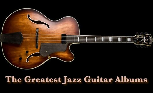Greatest Jazz Guitar Albums