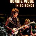 ロニー・ウッドの20曲:英国で最も優れ、最も過小評価されているギタリスト