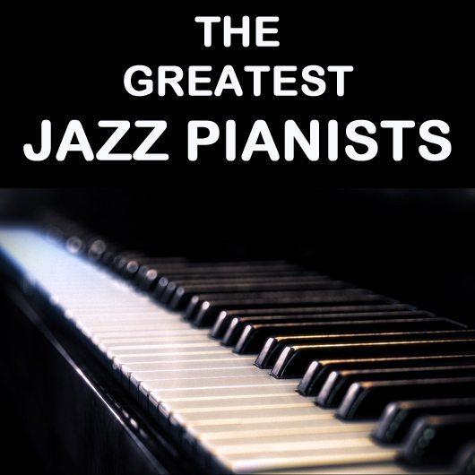 最高のジャズ・ピアニスト・ベスト36
