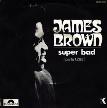 ジェームス・ブラウン61曲目のチャートイン曲「Super Bad」