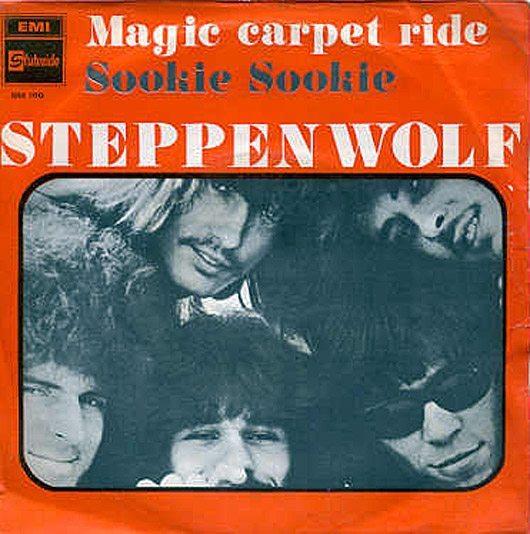 映画にも使われる「Born To Be Wild」に続くステッペンウルフのヒット曲「Magic Carpet Ride」