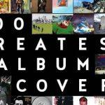 最高のアルバム・カヴァー100選(ロック・ポップ編)