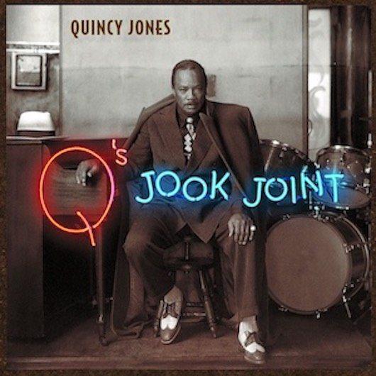 クインシー・ジョーンズの超豪華スター総出演アルバム『Jook Joint』