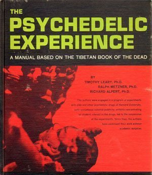 The Psychedelic Experience - A Manual Based On The Tibetan Book Of The Dead