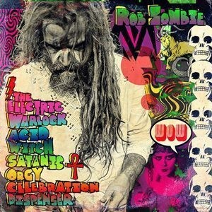 Rob Zombie Rob Zombie The Electric Warlock Acid Witch Satanic Orgy Celebration Dispenser Album Cover