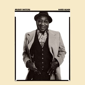 Muddy Waters Hard Again Album Cover