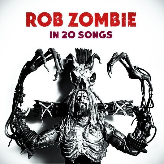 Rob Zombie In 20 Songs Artwork
