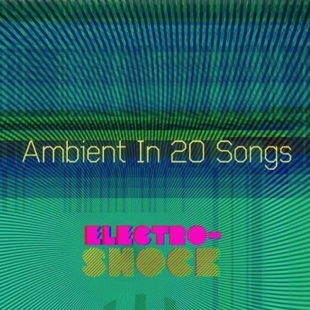 Ambient In 20 Songs