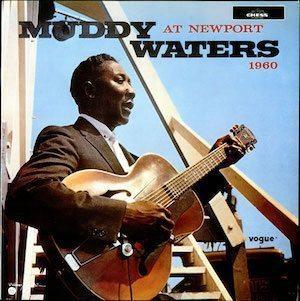 Muddy+Waters+At+Newport+1960