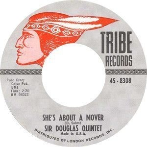 Sir Douglas Quintet - She's About A Mover Single A-side - 300