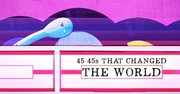 45s That Changed The World Featured Image