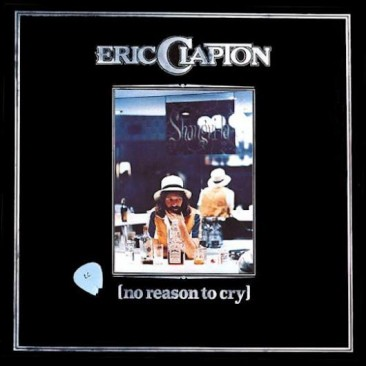 reDiscover:エリック・クラプトン『No Reason to Cry』