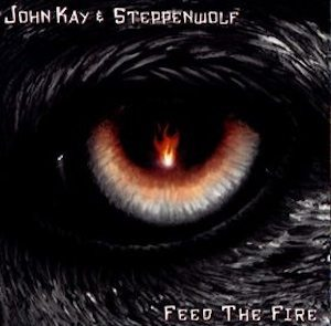 Feed The Fire Steppenwolf