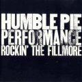 ハンブル・パイのフィルモアで録音されたライヴ盤『Performance – Rockin' The Fillmore』