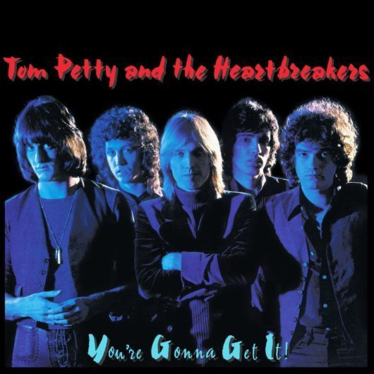 Tom Petty And The Heartbreakers You're Gonna Get It Album Cover - 530