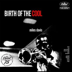 Miles Davis Birth Of The Cool Album Cover With Black Logo - 530