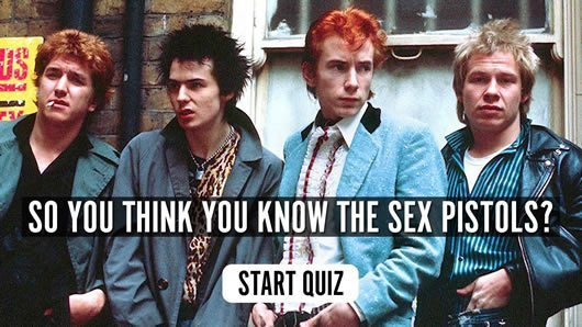 So You Think You Know The Sex Pistols? Quiz