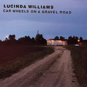 Lucinda Williams Car Wheels On A Gravel Road - 300