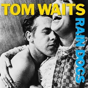 Tom Waits Rain Dogs Album Cover - 300