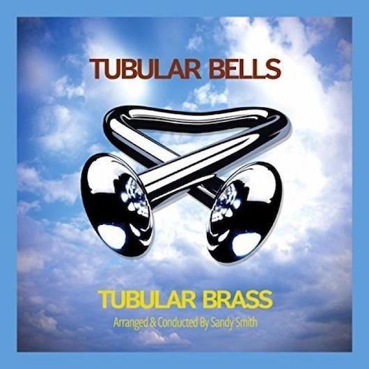 『Tubular Bells』 が『Tubular Brass』に