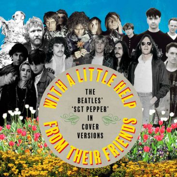 With A Little Help From Thier Friends:ザ・ビートルズ『Sgt. Pepper』カヴァー・ヴァージョン