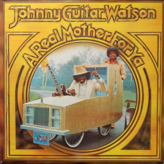 Johnny-Guitar-Watson-A-Real-Mother-For-Ya-Album-Cover-web-730-550x550