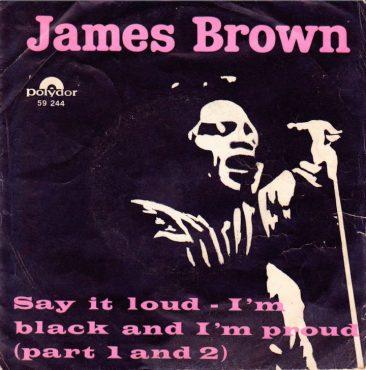 すべての宗教や人種の観衆の心を動かしたジェームス・ブラウンの「Say It Loud- I'm Black and I'm Proud」