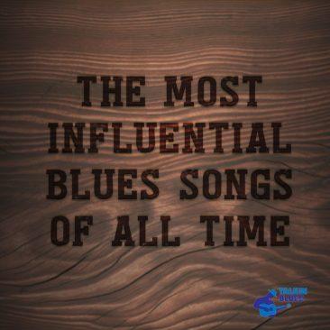 史上最も影響力のあるブルース・ソング10曲
