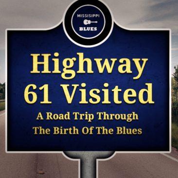 ブルース誕生の地、ハイウェイ61を訪ねて: 訪れるべき観光スポット13選(写真・地図付き)