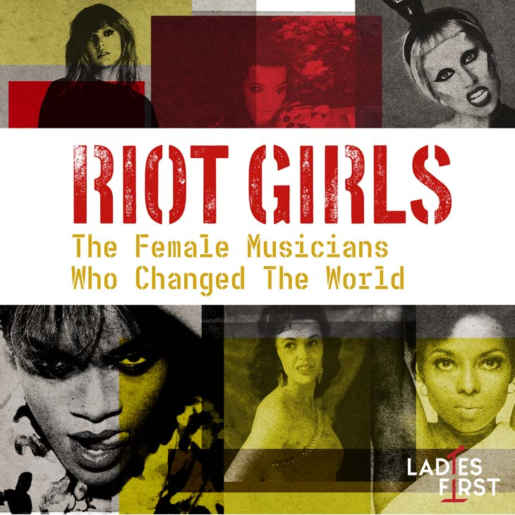 ライオット・ガールズ:世界を変えた女性ミュージシャンたち