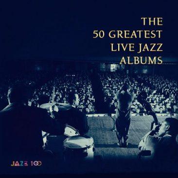 最高のジャズのライヴ・アルバム50選