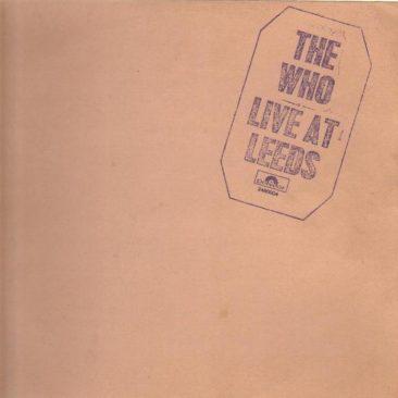 """ザ・フーが一晩で""""リーズ""""の名を一躍有名にした""""音楽史上、最高のライヴ・ロック・アルバム""""『Live At Leeds』"""