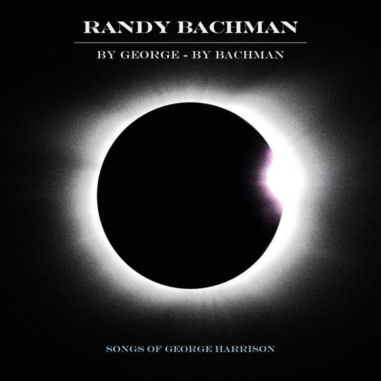 ジョージ・ハリスンに捧げたランディ・バックマンの新アルバム『By George – By Bachman』
