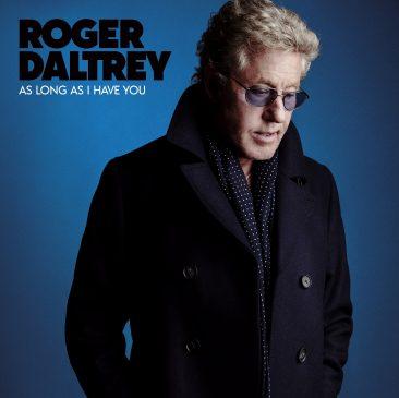ロジャー・ダルトリーが「原点への回帰だ」と語る新作ソロ・アルバム『As Long As I Have You』発売