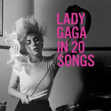 レディー・ガガの20曲:アートとポップと狭間で生み出された楽曲たち