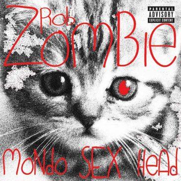 ロブ・ゾンビの『Mondo Sex Head』で気まぐれになろう