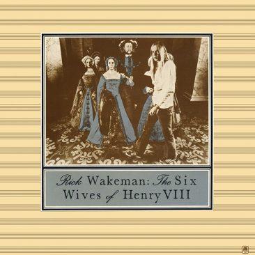 ヘンリー8世の伝記から生まれたリック・ウェイクマン『Six Wives Of Henry VIII(邦題:ヘンリー八世の六人の妻)』