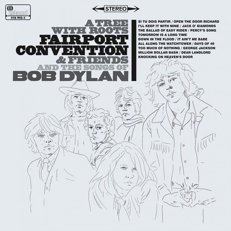 フェアポート・コンヴェンションらによるボブ・ディランのカバー・アルバム『A Tree With Roots』発売決定