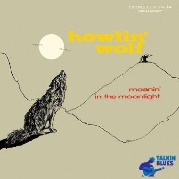 ハウリン・ウルフの特徴が1枚に凝縮された『Moanin' In The Moonlight』