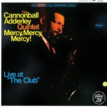 エレクトリック・ピアノがジャズにも合うことを証明したキャノンボール・アダレイの商業的頂点「Mercy, Mercy, Mercy」