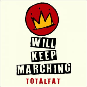 TOTALFAT『WILL KEEP MARCHING』